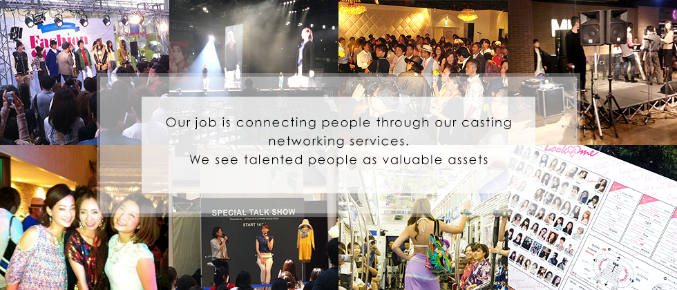 Our job is connecting people through our casting networking services.We see talented people as valuable assets